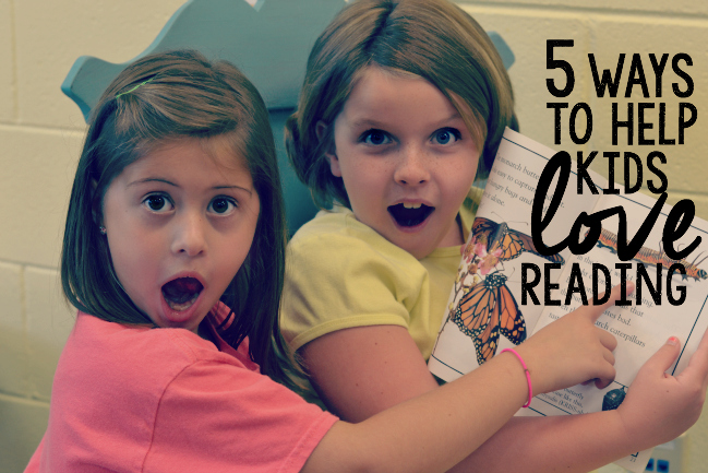 5 Ways to Help Kids Love Reading