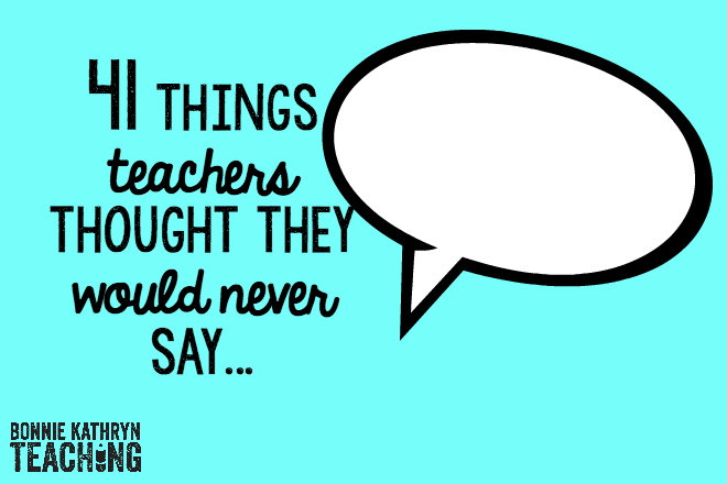 41 things teachers thought