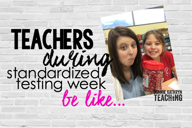 Teachers During Standardized Testing Week