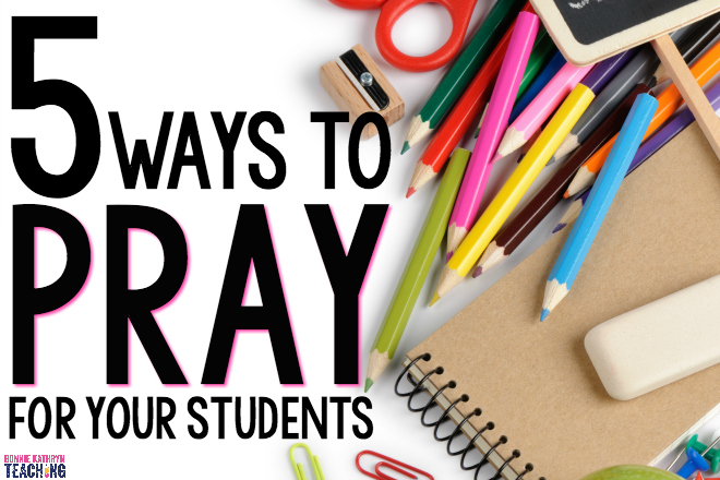 5 ways to pray for your students image