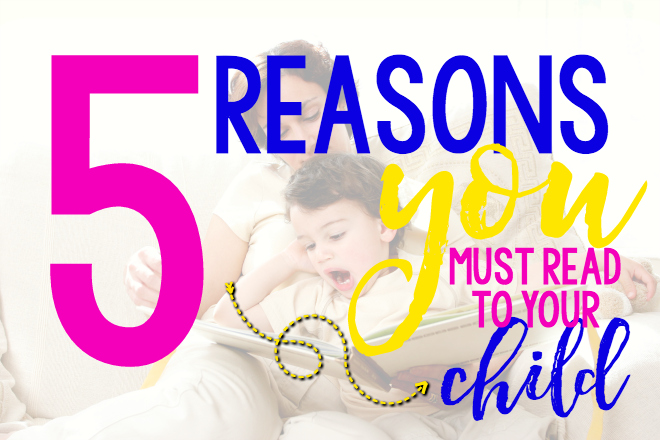 5 Reasons to Read to Your Child